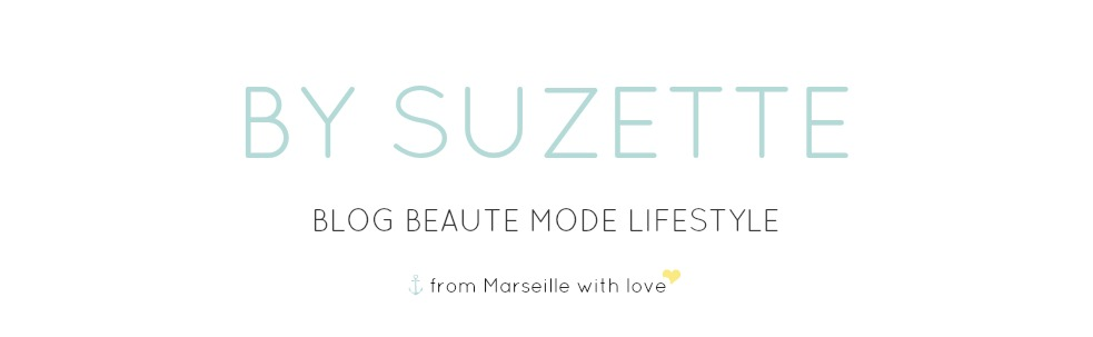 By Suzette - Blog beauté mode & lifestyle from Marseille